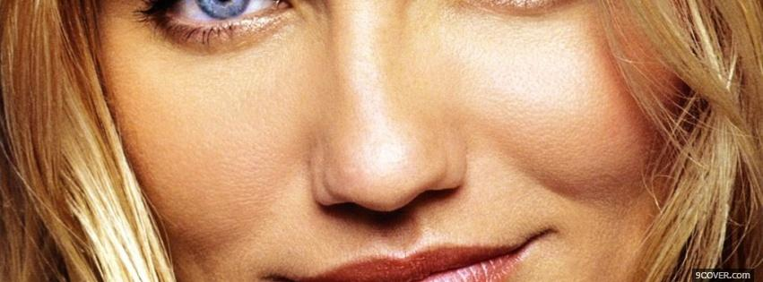 Photo face close up cameron diaz Facebook Cover for Free