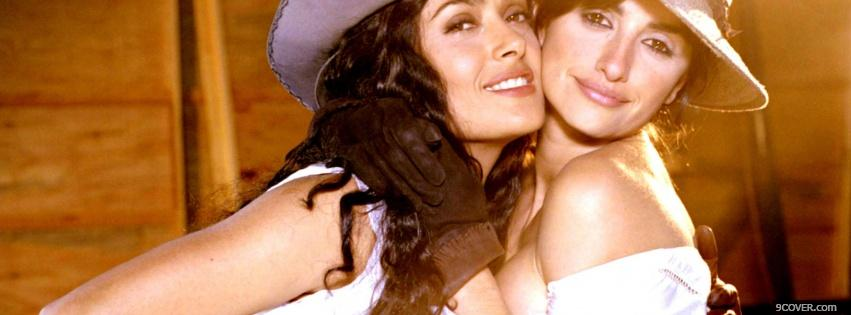 Photo penelope cruz and salma hayek celebrity Facebook Cover for Free