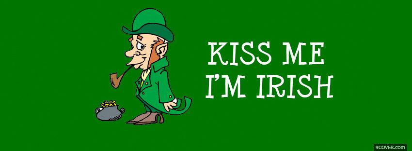 Photo st patrick kiss me im irish Facebook Cover for Free