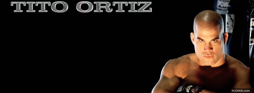 Photo tito ortiz ufc Facebook Cover for Free