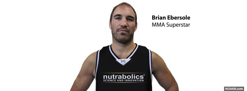 Photo brian ebersole mma superstar Facebook Cover for Free