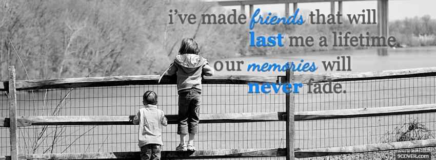 Photo friends that last a lifetime Facebook Cover for Free
