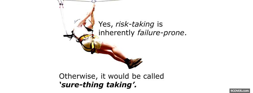 Photo risk taking quotes Facebook Cover for Free