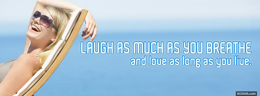 Photo laugh as much as you breathe Facebook Cover for Free