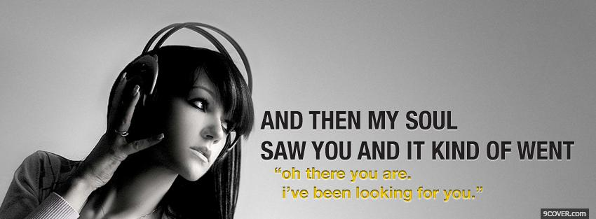 Photo my soul saw you quotes Facebook Cover for Free