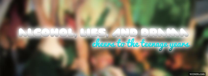 Photo alcohol lies and drama Facebook Cover for Free