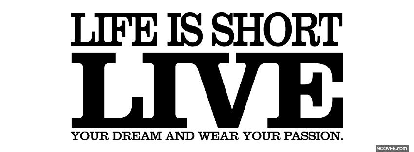 life is short quotes profile facebook covers quotes 2013 04 07 1389