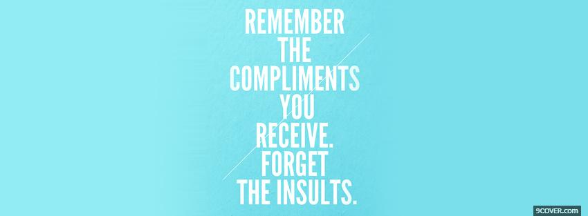 Photo remember the compliments quotes Facebook Cover for Free