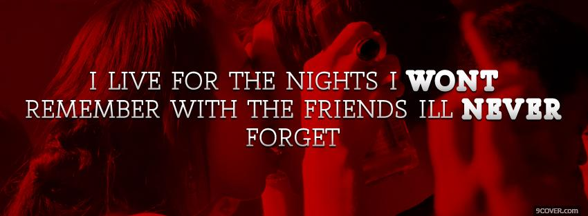 Photo the nights i wont remember quotes Facebook Cover for Free
