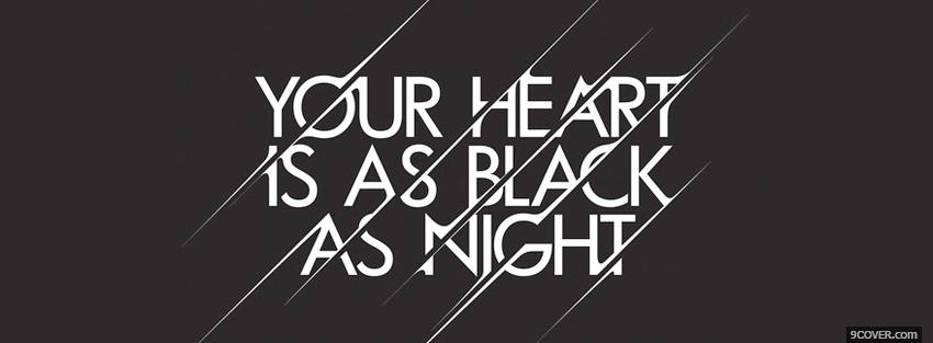 Photo heart black as night quotes Facebook Cover for Free