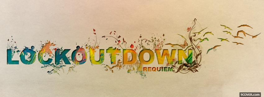 Photo lockout down quotes Facebook Cover for Free