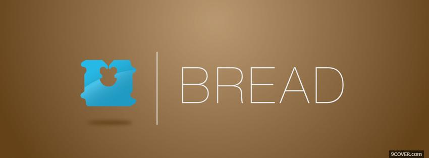 Photo sleek bread quote Facebook Cover for Free