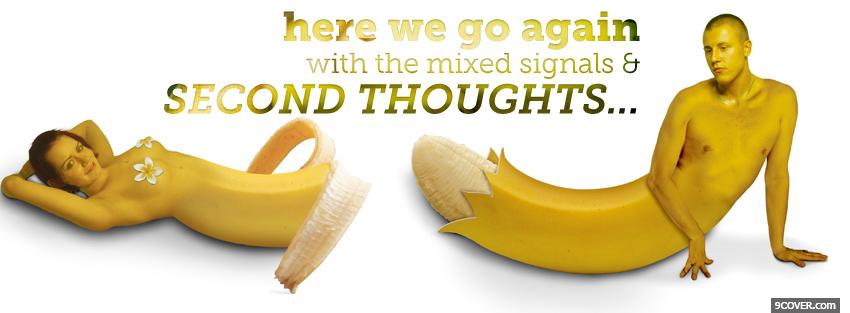 Photo mixed signals second thoughts bananas Facebook Cover for Free