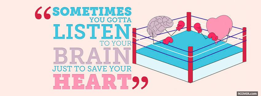 Photo sometimes listen to your brain Facebook Cover for Free