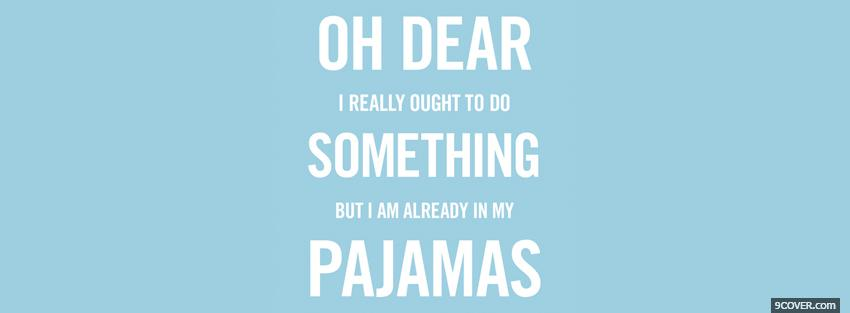 Funny Quotes About Pajamas