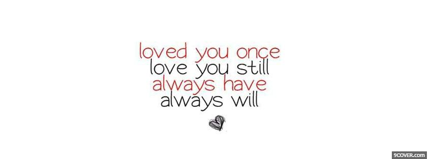 Photo always will love you quotes Facebook Cover for Free