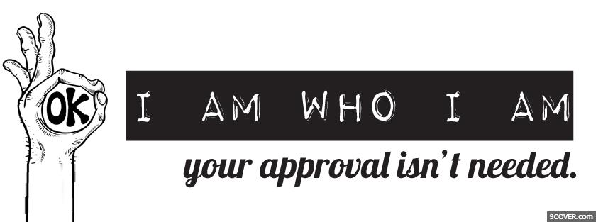 I Am Me Quotes Facebook Covers i am who i am quote Ph...