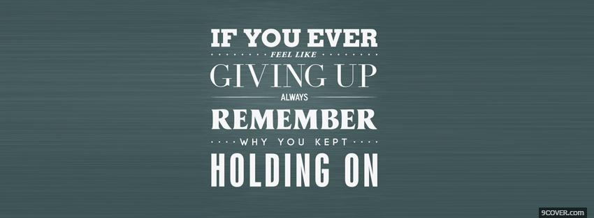 Never Give Up Quotes Photo Facebook Cover