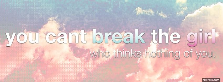 Photo you cant break the girl Facebook Cover for Free
