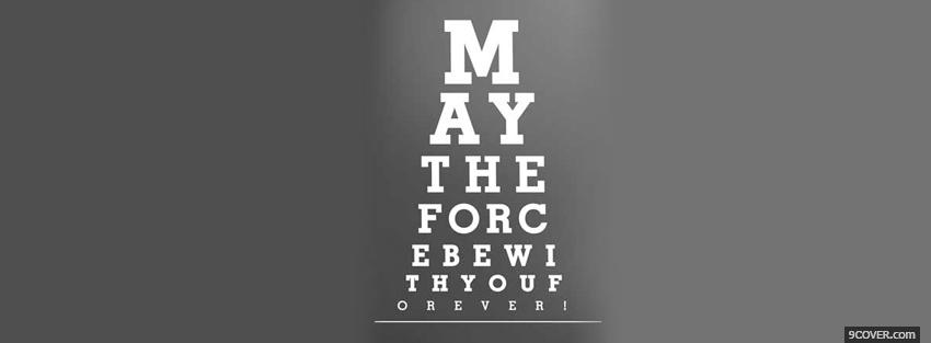 Photo may the force be with you quotes Facebook Cover for Free