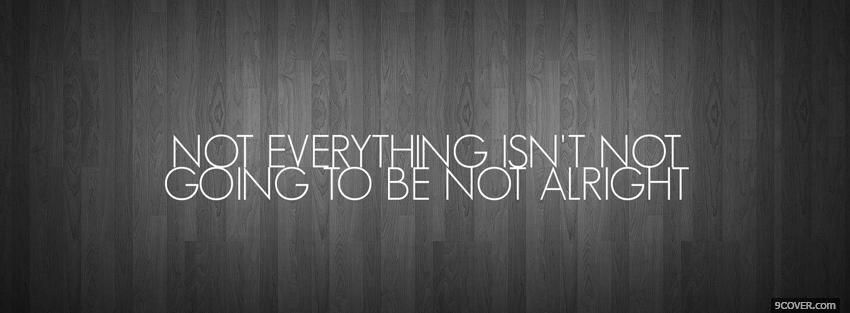 Photo simple not everything quotes Facebook Cover for Free
