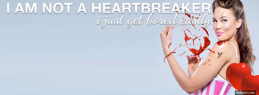 Photo im not a heartbreaker quotes Facebook Cover for Free