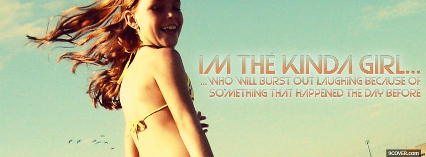 Photo im the kinda girl quote Facebook Cover for Free