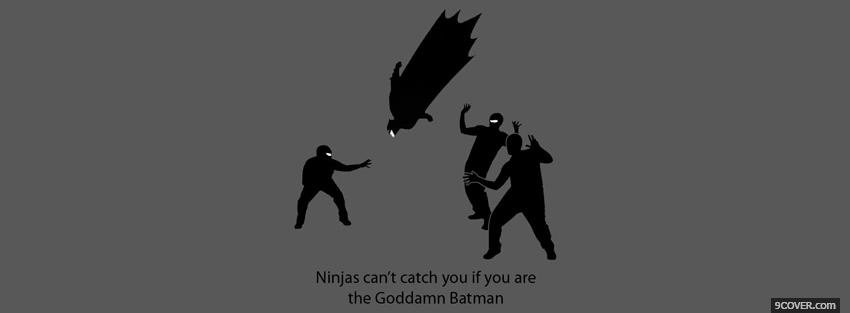 Photo ninjas goddamn batman quotes Facebook Cover for Free