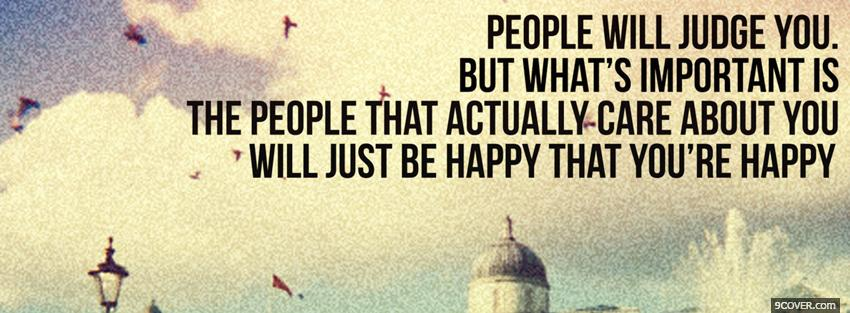 Photo people will judge you quotes Facebook Cover for Free