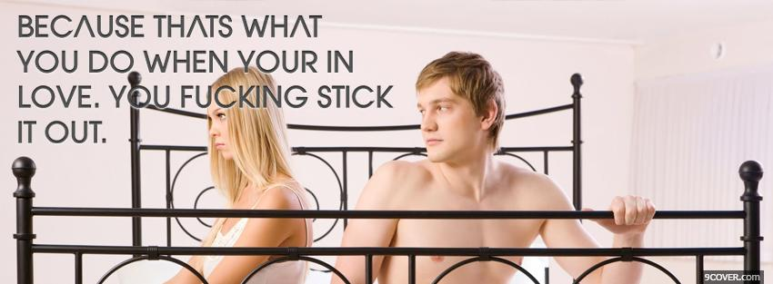 Photo stick it out love quotes Facebook Cover for Free