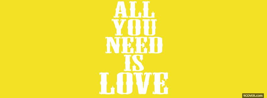 Photo all you need is love Facebook Cover for Free