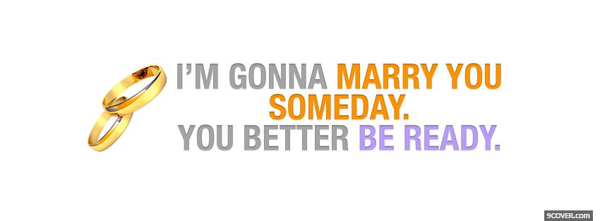 Photo marry you someday quotes Facebook Cover for Free