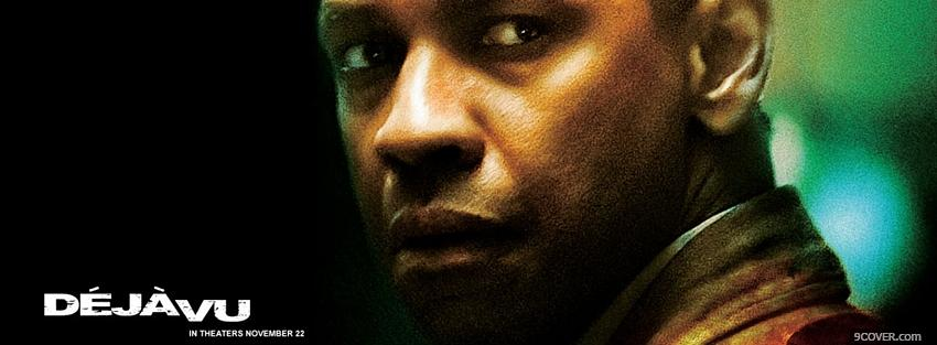 Photo movie deja vu with denzel washington Facebook Cover for Free