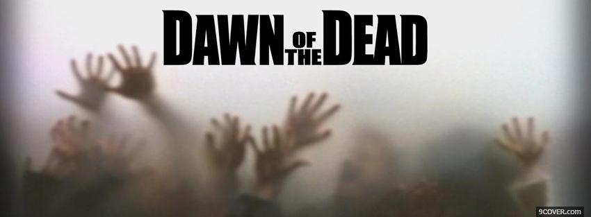Photo creepy hands dawn of the dead movie Facebook Cover for Free