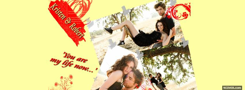 Photo movie kristen and robert you are my life now Facebook Cover for Free