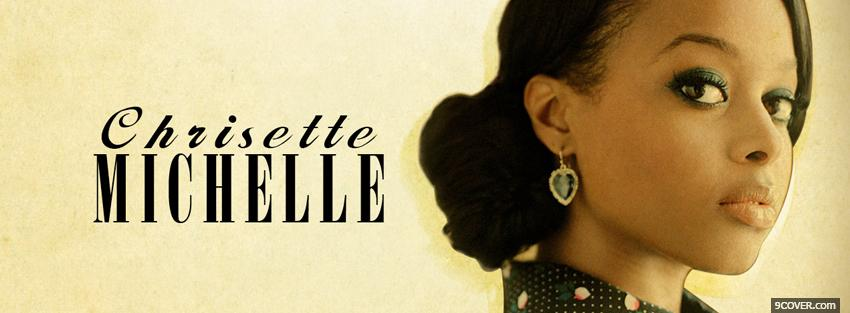 Photo elegant chriselle michelle music Facebook Cover for Free