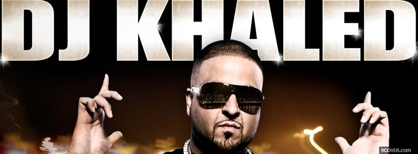Photo music dj khaled Facebook Cover for Free