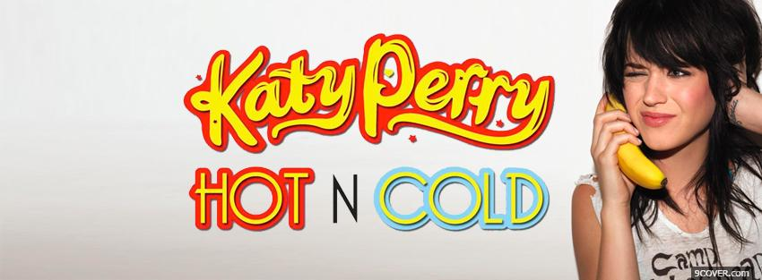 Photo katty perry hot and cold Facebook Cover for Free