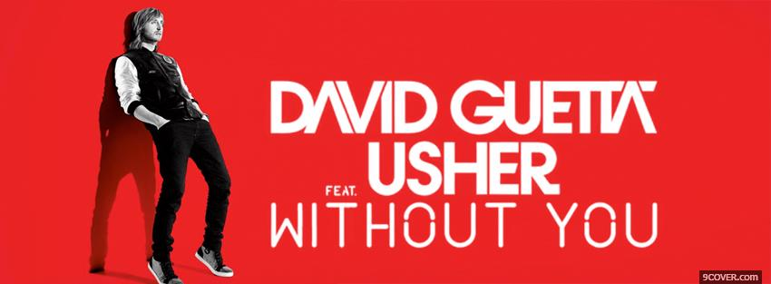 Photo david guetta usher without you Facebook Cover for Free