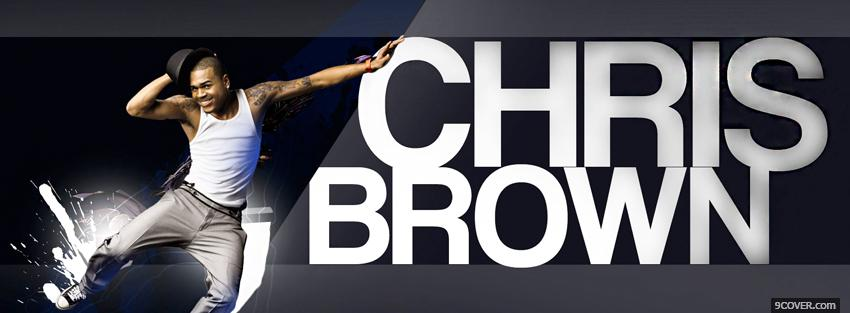 Photo music chris brown dancing Facebook Cover for Free