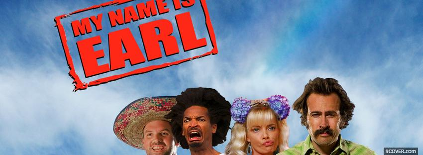 Photo my name is earl tv shows Facebook Cover for Free