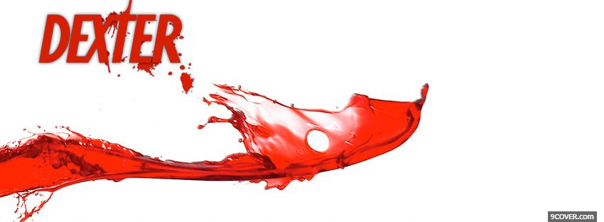 Photo tv shows dexter with blood Facebook Cover for Free