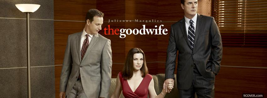 Photo tv shows the goodwife and men Facebook Cover for Free