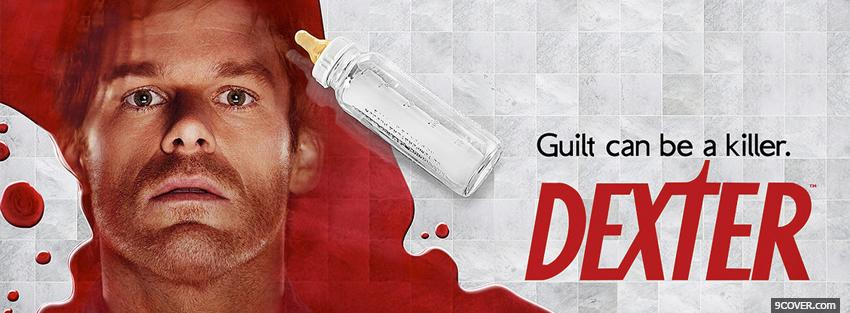 Photo dexter guilt can be a killer Facebook Cover for Free