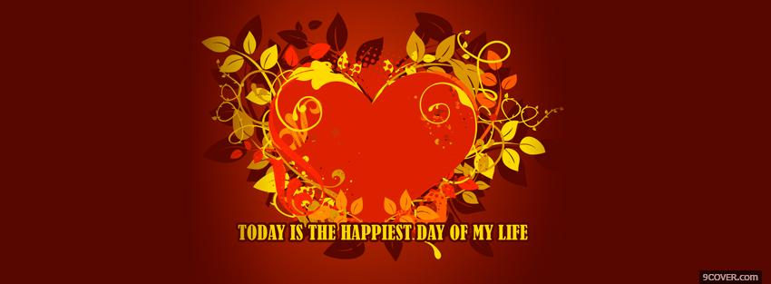 Photo happiest day quotes Facebook Cover for Free