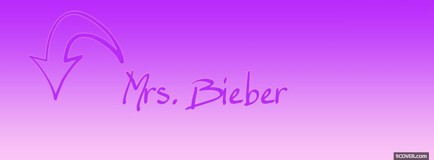 Photo mrs bieber quotes Facebook Cover for Free