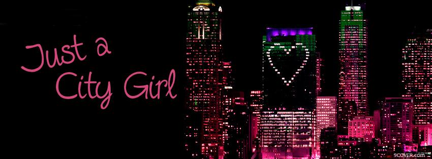 Photo just a city girl quotes Facebook Cover for Free