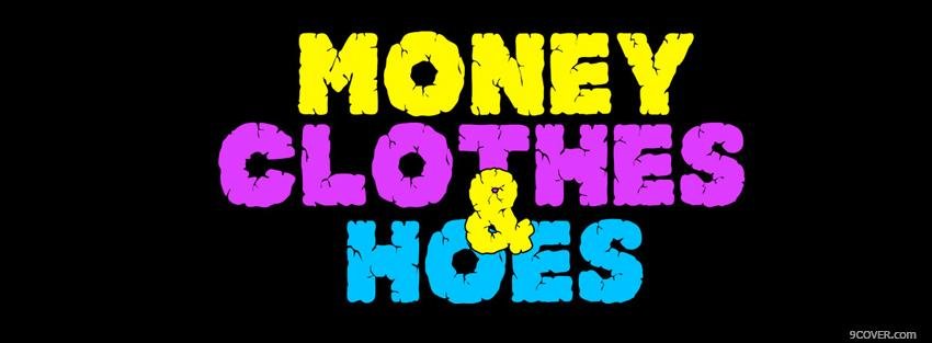 Photo money clothes hoes quotes Facebook Cover for Free