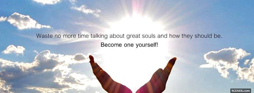 Photo become one yourself quote Facebook Cover for Free