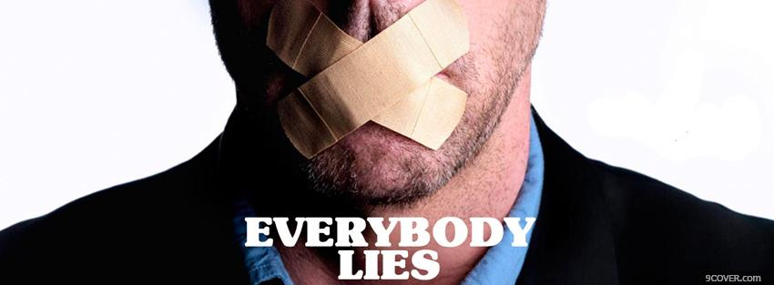 Photo everybody lies quotes Facebook Cover for Free